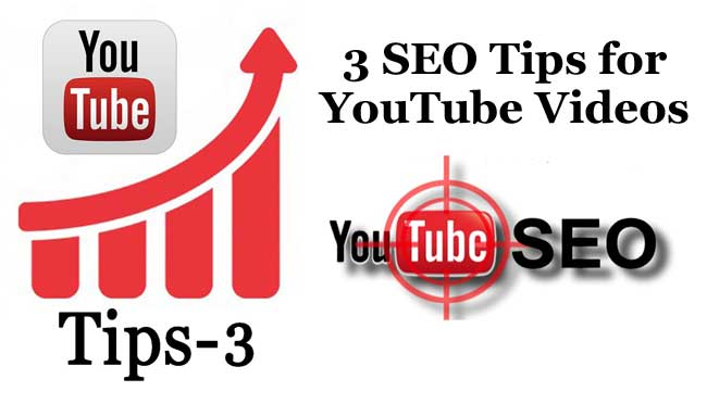 3 SEO Tips for YouTube Videos